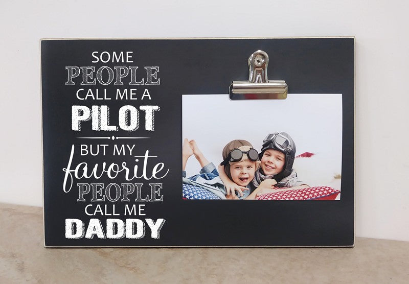 personalized picture frame for dad, some people call me a pilot but my favorite people call me daddy, custom photo frame