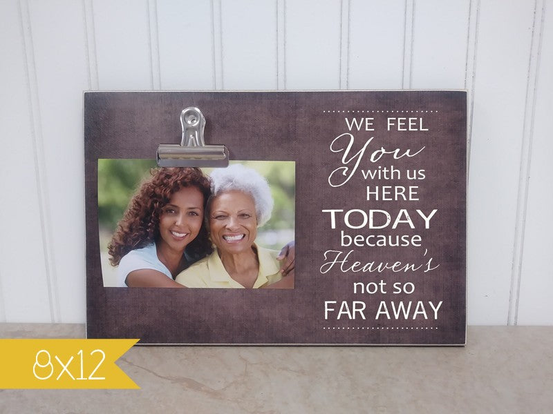 memorial gift photo frame - we feel you with us here today