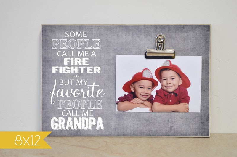 personalized frame for grandpa, some people call me a firefighter, but my favorite people call me grandpa