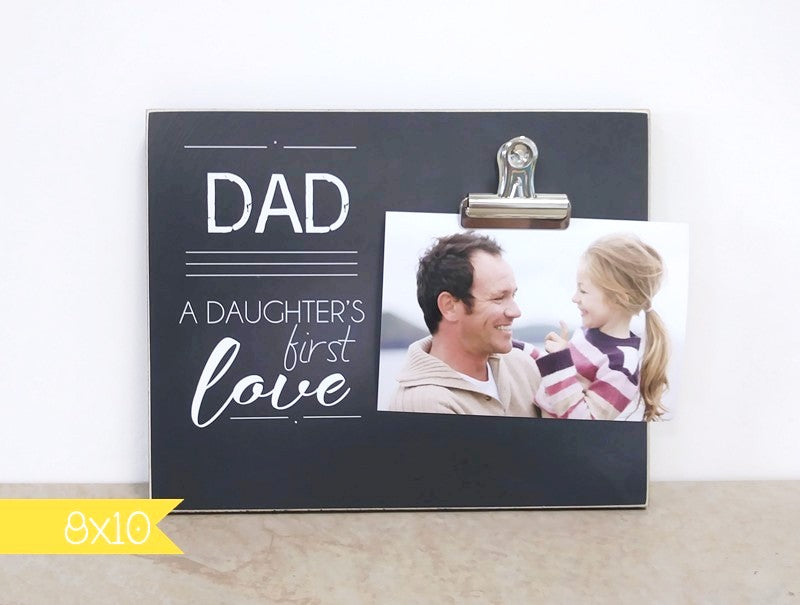 dad. a daughter's first love 8x10 frame