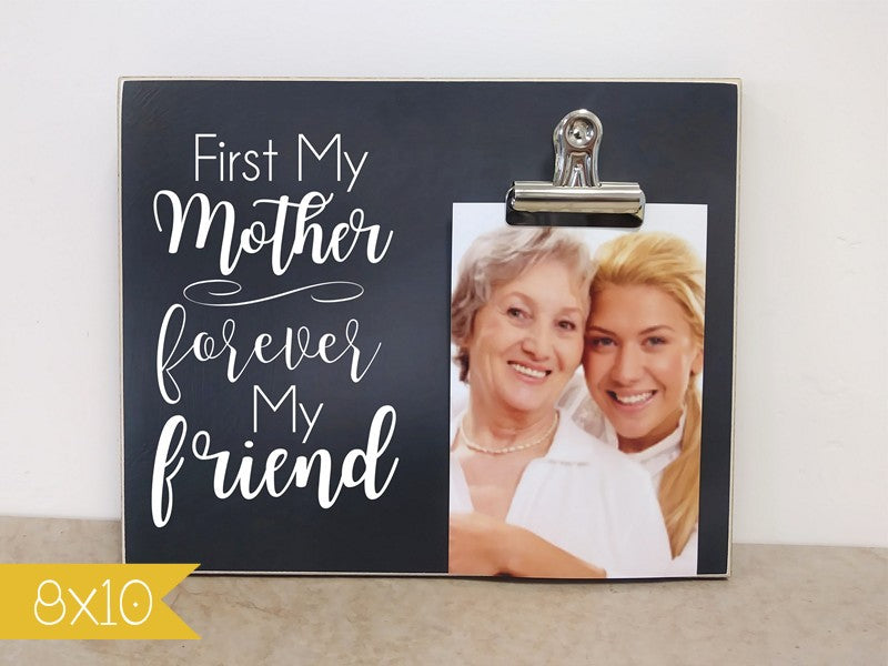 first my mother, forever my friend, mothers day photo frame, mother daughter picture frame, mother daughter gift, custom photo frame, personalized gift, personalized photo frame, gift for mom, mom gift