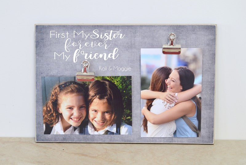 First My Sister, Forever My Friend Picture Frame