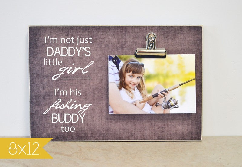 i'm not just daddy's little girl, I'm his fishing buddy too photo frame gift for fisherman daddy gift