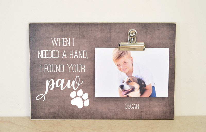 when i needed a hand I found your paw photo frame pet gift, gift for furbaby, furbaby mama
