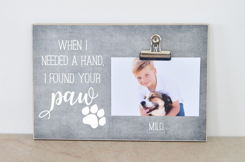 pet gift, pet lover gift, pet photo frame - when i needed a hand i found your paw
