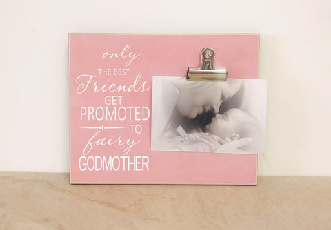only the best friends get promoted to fairy godmother picture frame
