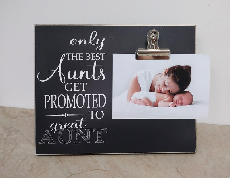 only the best aunts get promoted to great aunt, aunt gift, picture frame, aunt photo clip frame
