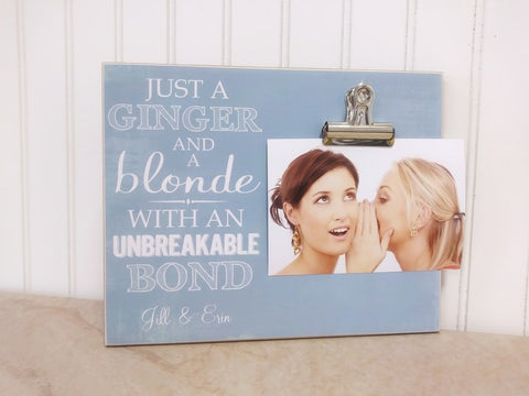 Ginger and A Blonde Picture Frame Friendship Gift