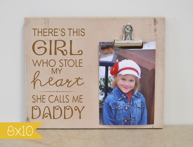 there's this girl who stole my heart she calls me daddy, picture frame, photo clip frame, photo frame, custom frame, personalized gift