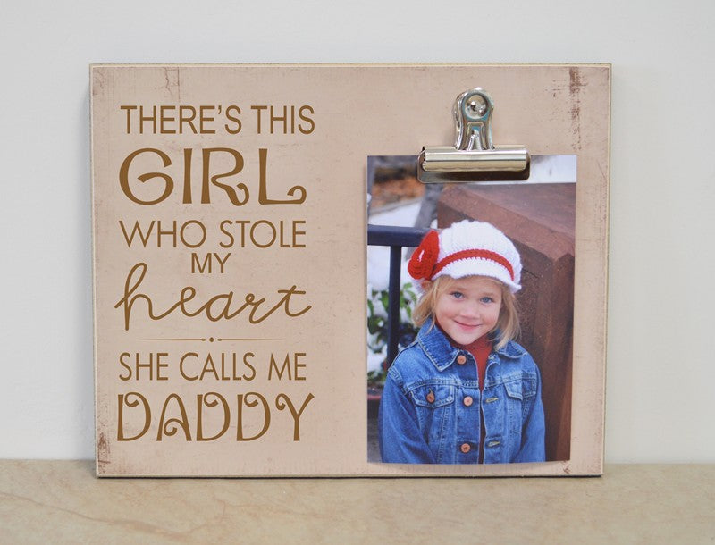 there's this girl who stole my heart she calls me daddy, picture frame for dad, dad gift, daddy gift, gift for dad, gift for daddy, father's day gift idea, daddy daugther gift