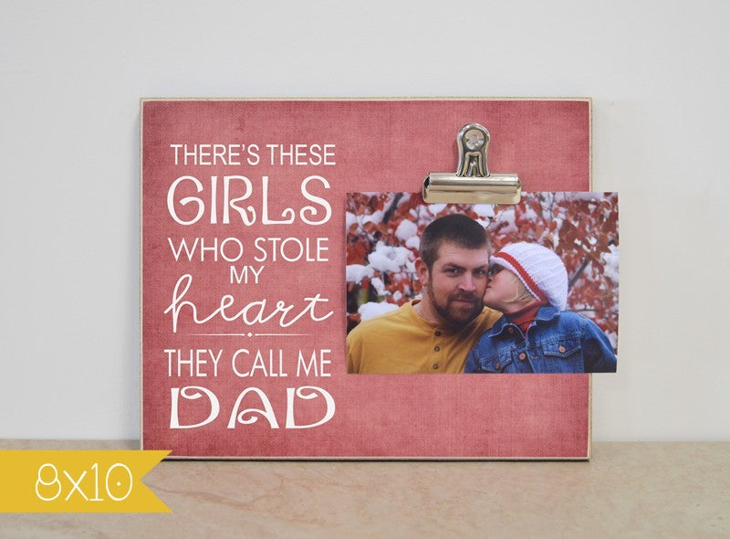 custom picture frame gift for dad, daddy gift, dad gift, photo frame,There's These Girls Who Stole My Heart - They Call me Dad
