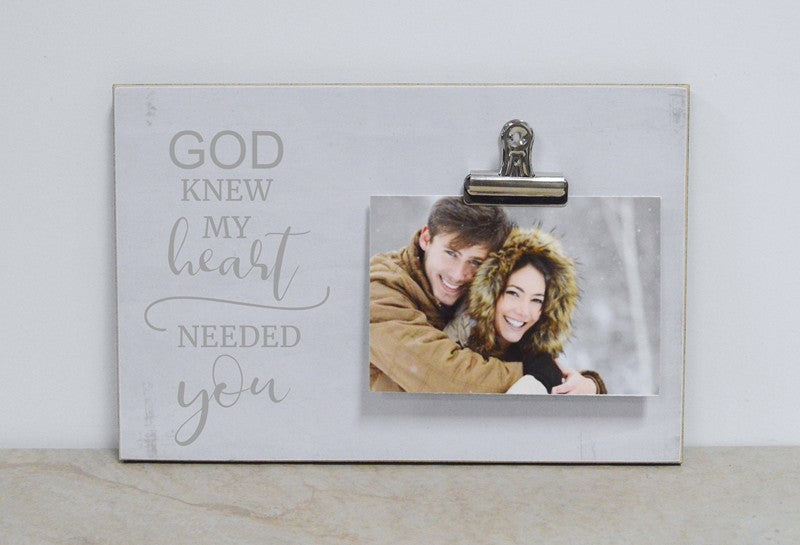 wedding gift photo frame god knew my heart needed you