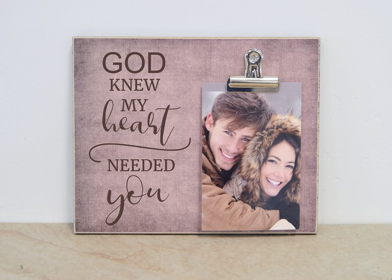 valentines day gift picture frame gift for him god knew my heart needed you