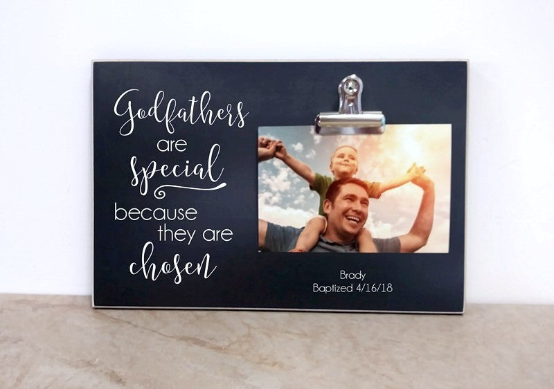 godfathers are special because they are chosen custom baptism frame for godfather, godfather gift, personalized photo frame.
