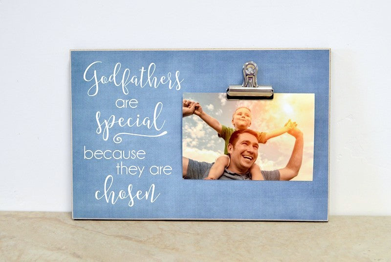 personalized gift for godfather, godfathers are special because they are chosen photo frame, custom picture frame