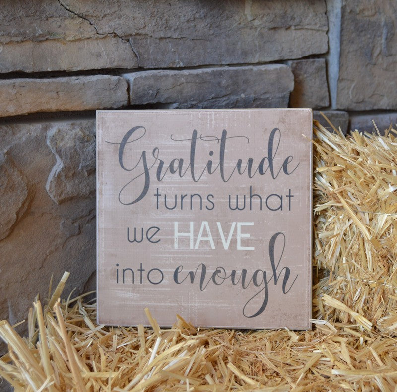 gratitude turns what we have into enough, wooden sign for thanksgiving decor