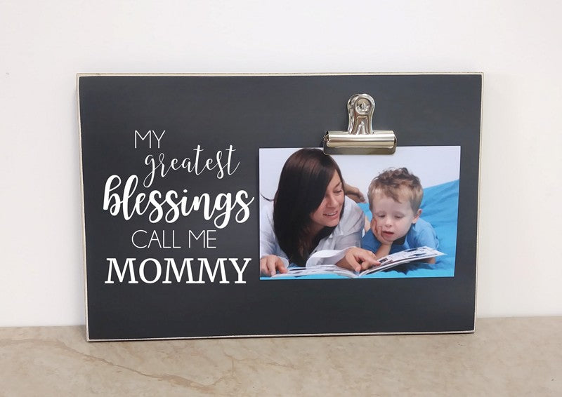 My Greatest Blessings Call Me Mommy Photo Frame