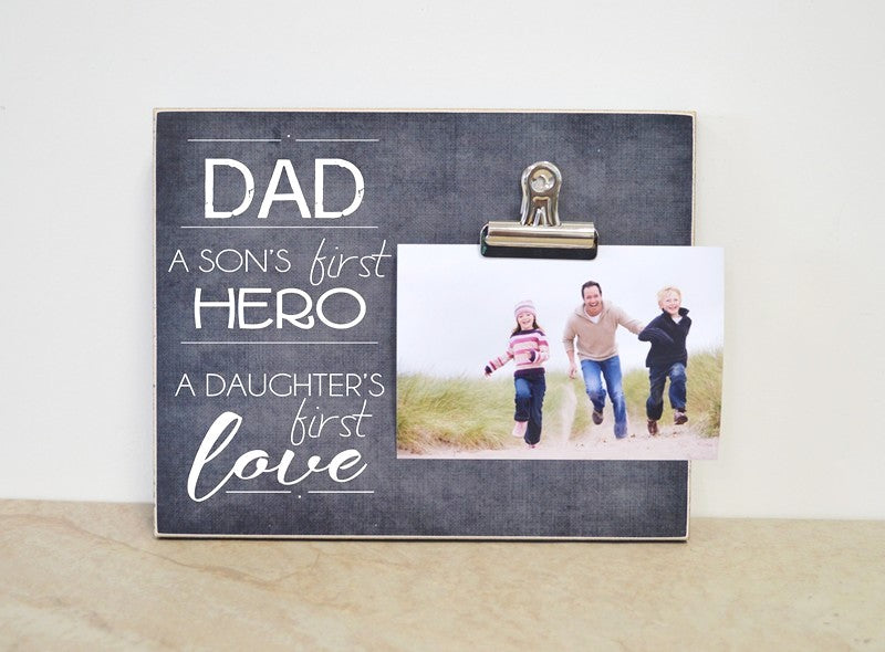 dad. a son's first hero, a daughter's first love 8x10 frame