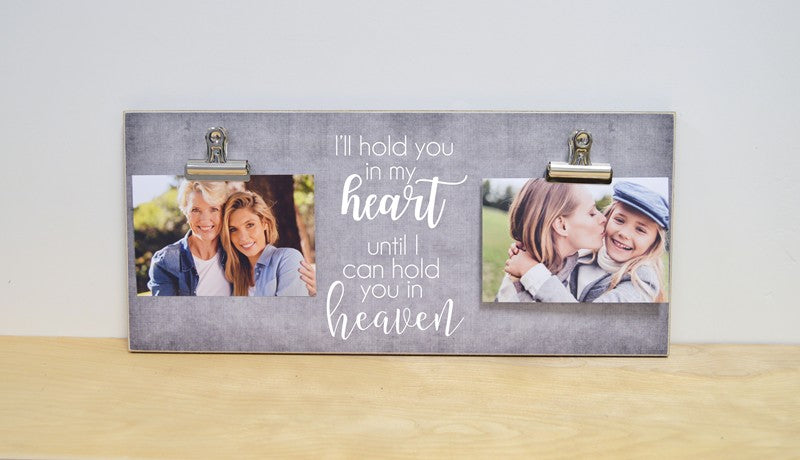 hold you in my heart until I hold you in heaven, sympathy gift photo frame