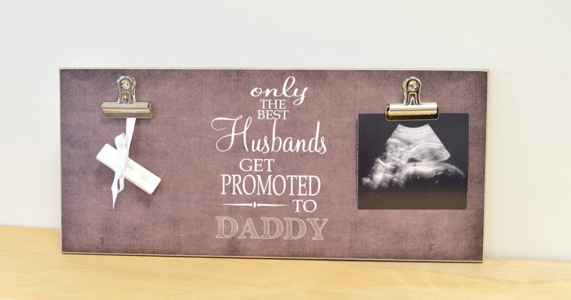 only the best husbands get promoted to daddy, pregnancy reveal to husband, photo clip frame