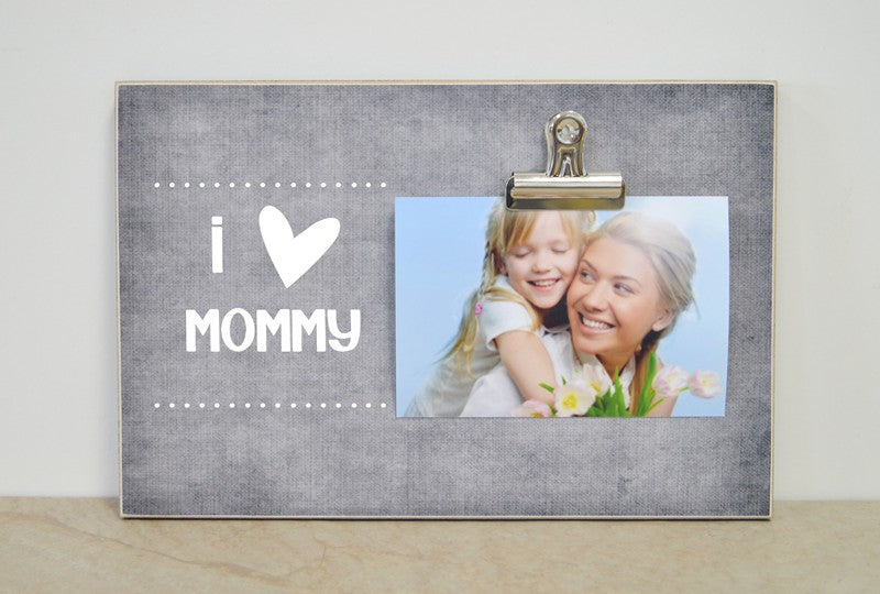 i love mommy photo clip frame mothers day gift for mom
