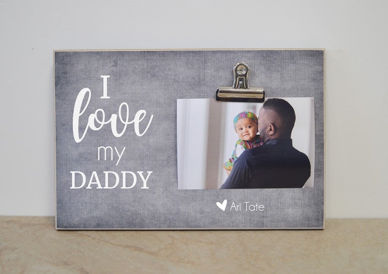 I Love My Daddy Picture Frame Fathers Day Gift Personalized For
