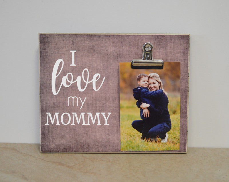 mommy picture frame gift, i love my mommy