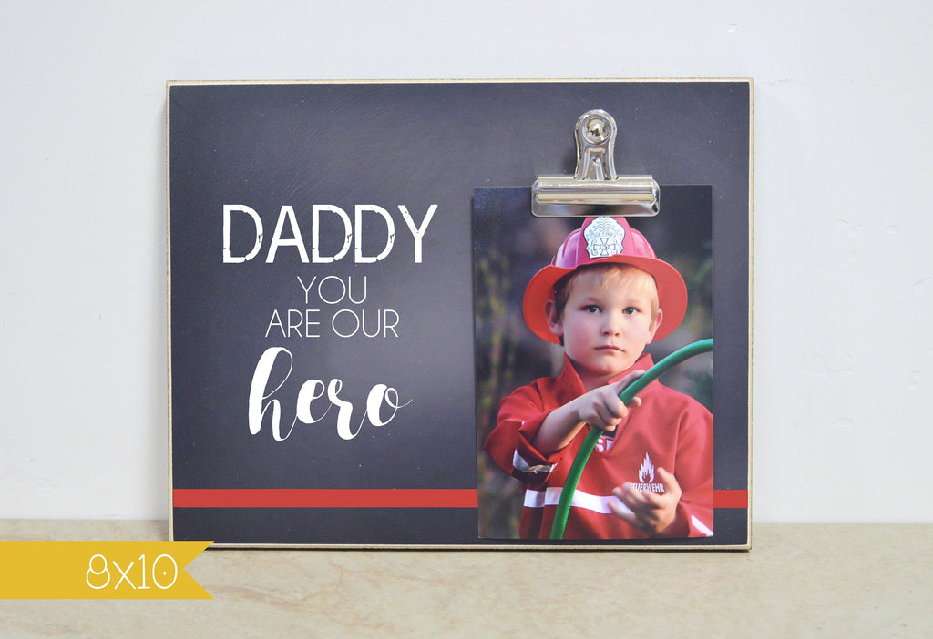 Fire Fighter Photo Frame {You Are Our Hero} Christmas Gift For Dad, Daddy Gift, End Of Watch, Red Line Picture Frame, Fireman Gift