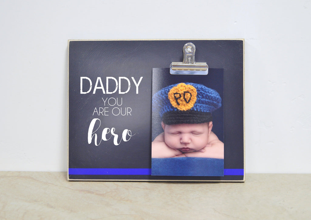 Police Officer Photo Frame {You Are Our Hero} Christmas Gift For Dad, Daddy Gift, End Of Watch, Blue Line Picture Frame, LEO Gift
