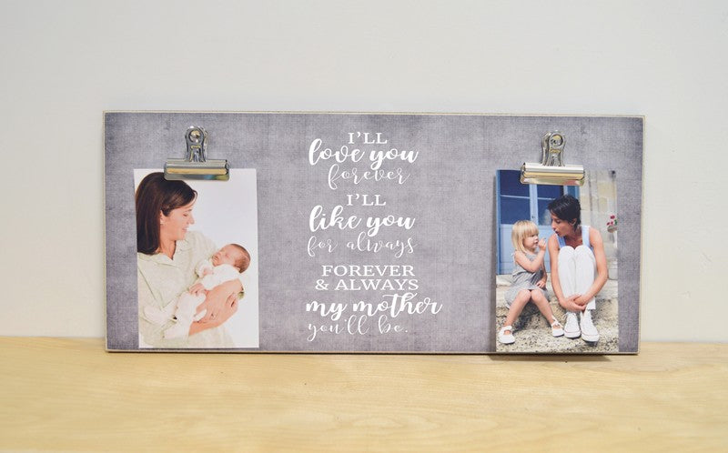 photo display frame for mom, mothers day gift with two photos, i'll love you forever i'll like you for always, my mother you'll be