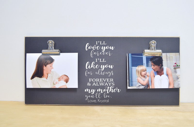 i'll love you forever, i'll like you for always mothers day gift for mom, photo frame