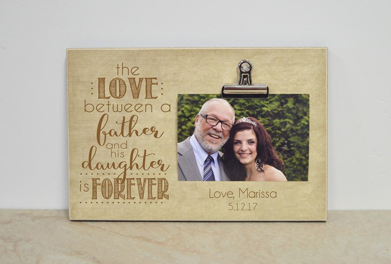 father of the bride picture frame - The Love between a father and his daughter is forever, father of the bride photo frame