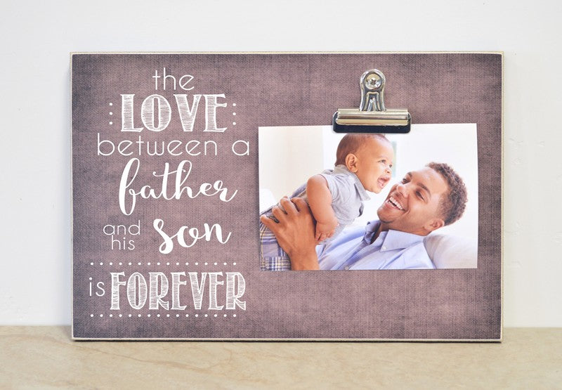 love between a father and his son is forever, custom photo frame fathers day gift for dad