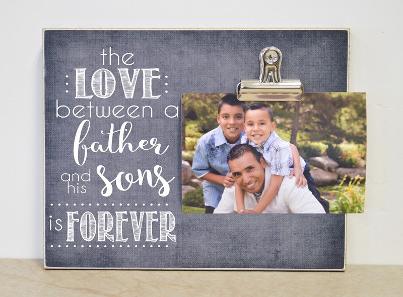 fathers day gift for day, personalized picture frame, the love between a father and his son is forever