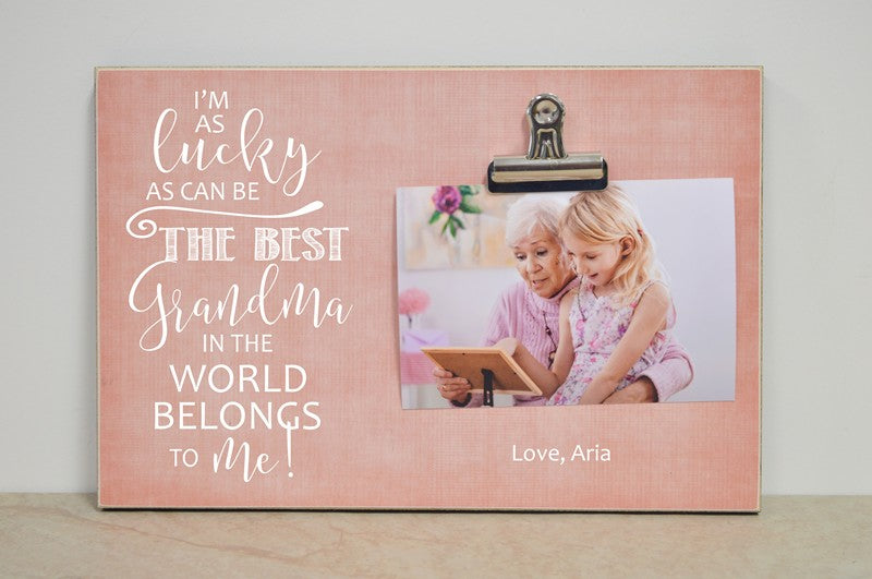 i'm as lucky as can be the best grandma in the world belongs to me, best nana in the world, best mimi, picture frame, mothers day gift idea, photo frame, grandma frame, grandma gift, gift for grandma, grandparents day gift, custom frame, custom gift, personalized gift, personalized frame