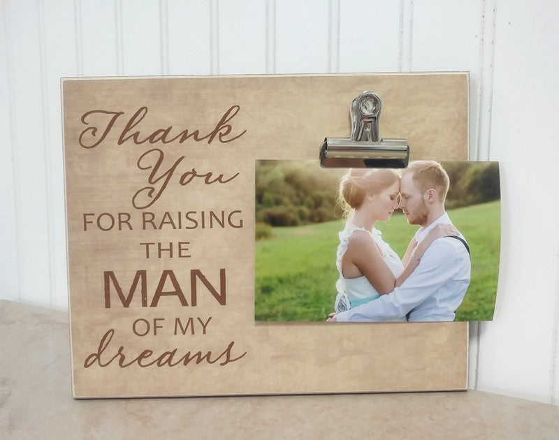 thank you for raising the man of my dreams photo frame gift for parents of the groom