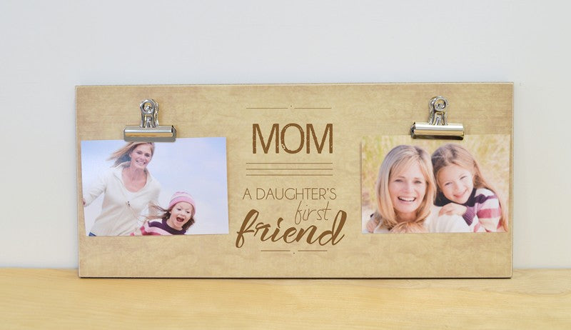 Mom, A Daughters First Friend, Custom Photo Frame