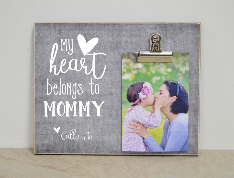 my heart belongs to mommy custom photo frame mothers day gift for mom, mom gift