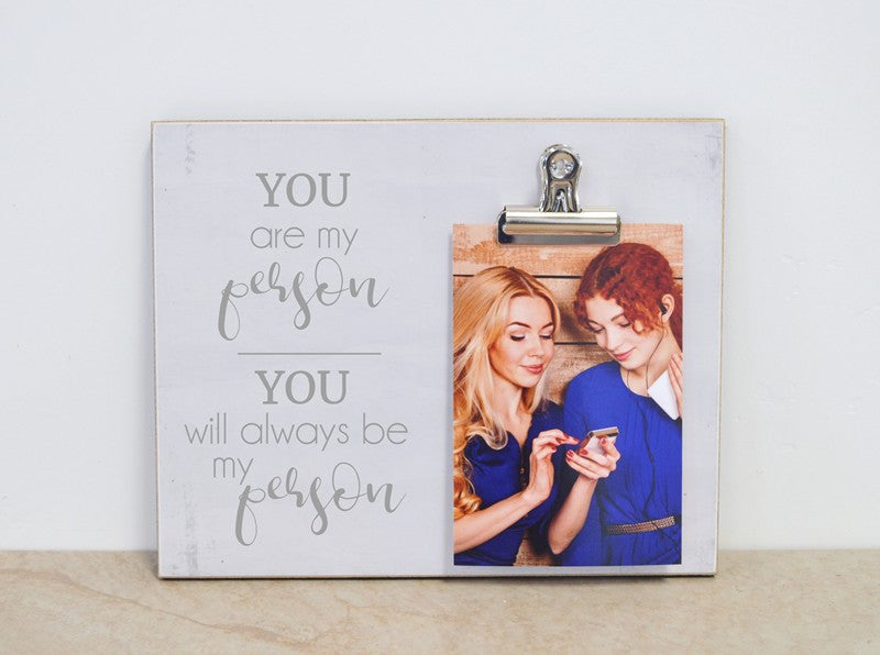 personalized you are my person picture frame, you will always be my person, bff gift, best friend gift