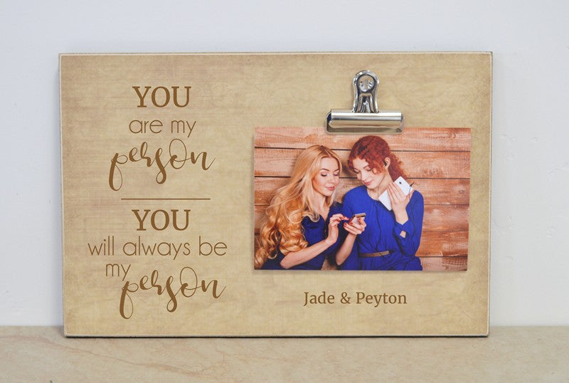 personalized picture frame gift for best friend, you are my person you will always be my person