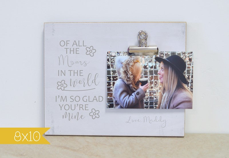 Of All The Mothers In The World, Mother and Daughter Photo Frame