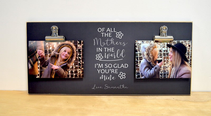 chalkboard photo frame for mom, mothers day gift idea, of all the mothers in the world picture frame