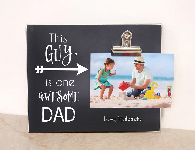 this guy is one awesome dad photo clip frame gift for dad
