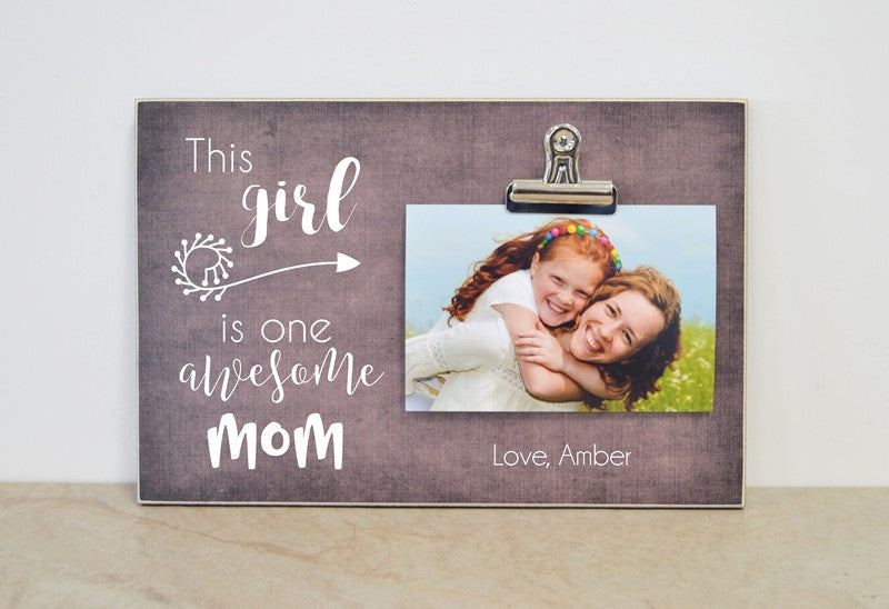 this girl is one awesome mom photo frame