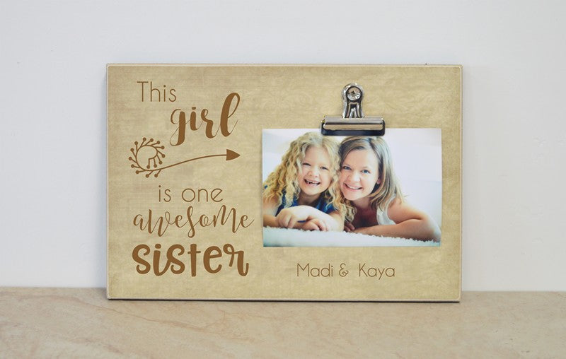 this girl is one awesome sister photo clip frame gift for sister gift