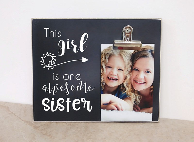 this girl is one awesome sister photo clip frame gift