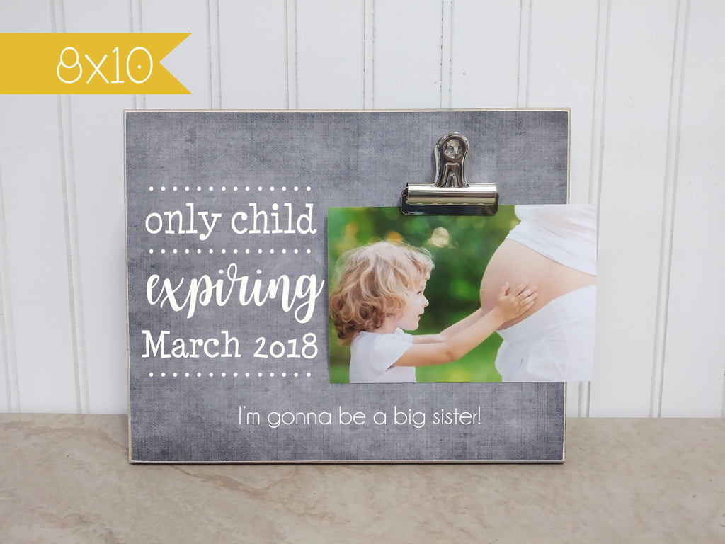 new baby announcement , big sister announcement, only child expiring photo frame