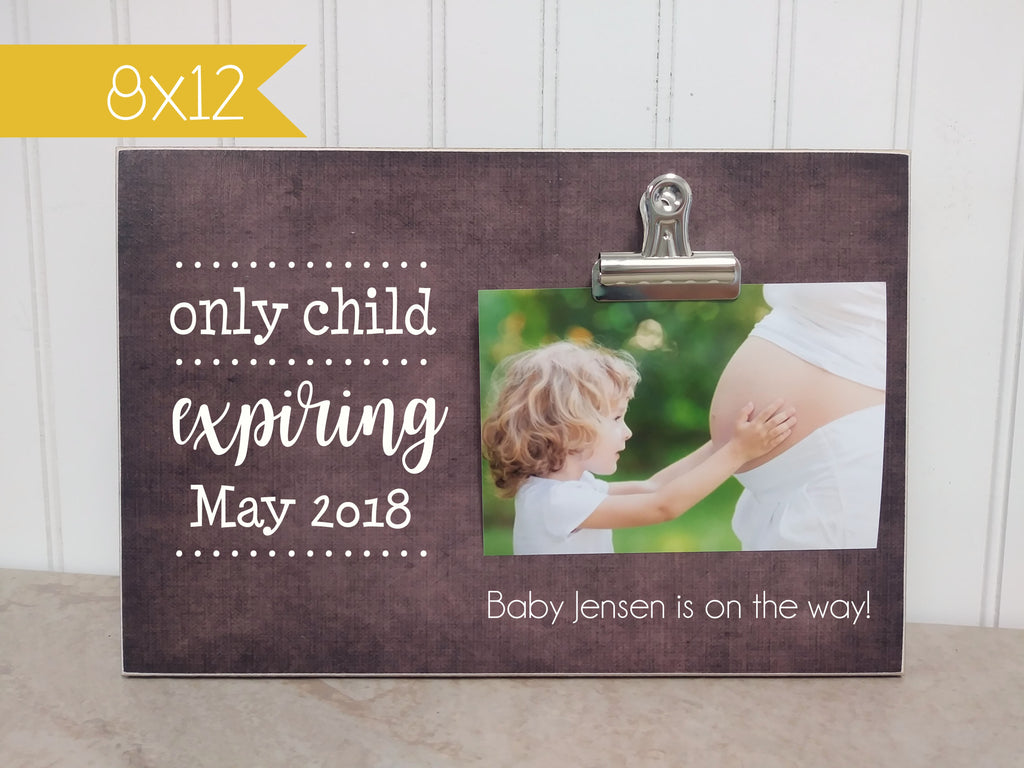 only child expiring photo frame, personalized pregnancy announcement, pregnancy reveal