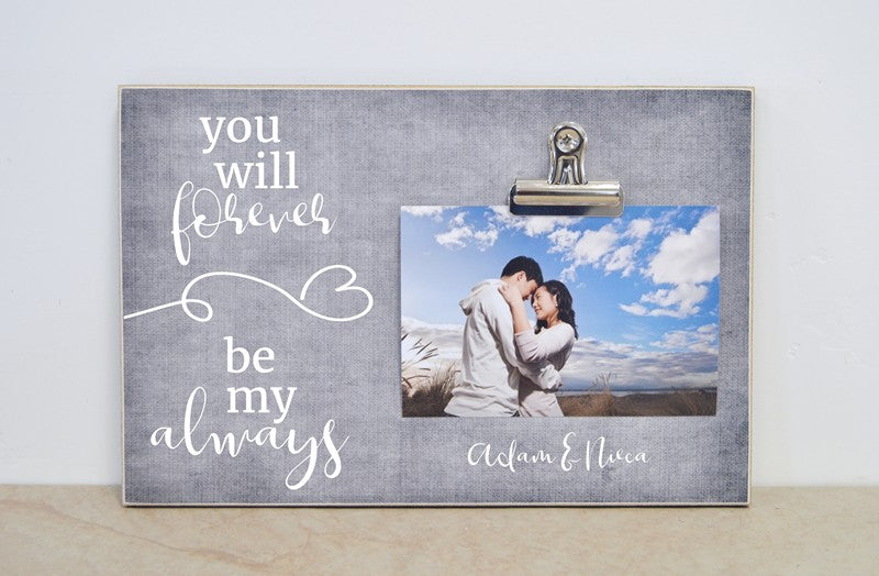 valentines day gift for her you will forever be my always custom photo frame gift