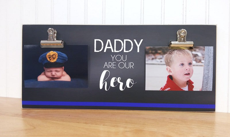 Daddy You Are Our Hero, Thin Blue Line Photo Frame